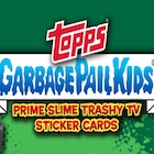 2016 Topps Garbage Pail Kids Prime Slime Trashy TV Trading Cards