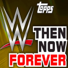 2016 Topps WWE Then, Now, Forever Wrestling Cards